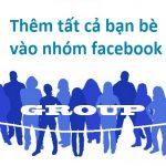 Cách thêm tất cả bạn bè vào nhóm facebook chỉ 1 cái Enter (dùng code)