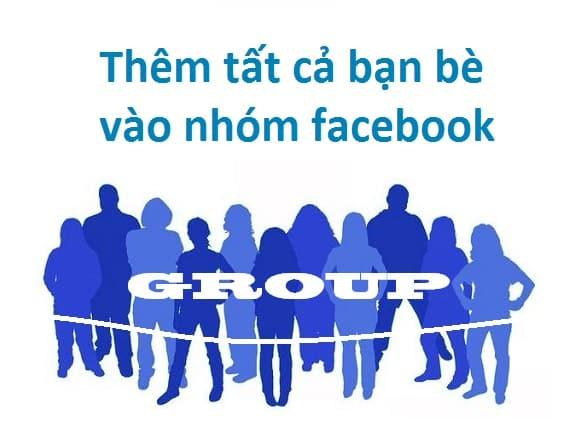 cach them tat ca ban be vao nhom facebook 1