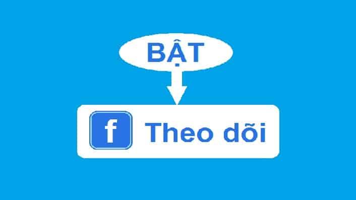 Cách bật nút theo dõi trên Facebook trang cá nhân