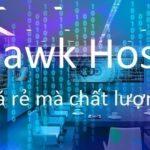 Đánh giá Hawk Host – Nhà cung cấp hosting chất lượng nổi tiếng
