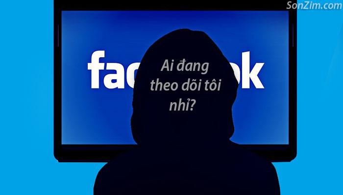 Cách xem những người đang theo dõi mình trên Facebook .