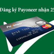 Cách đăng ký Payoneer mới nhất 2018 – Nhận ngay 25$ miễn phí
