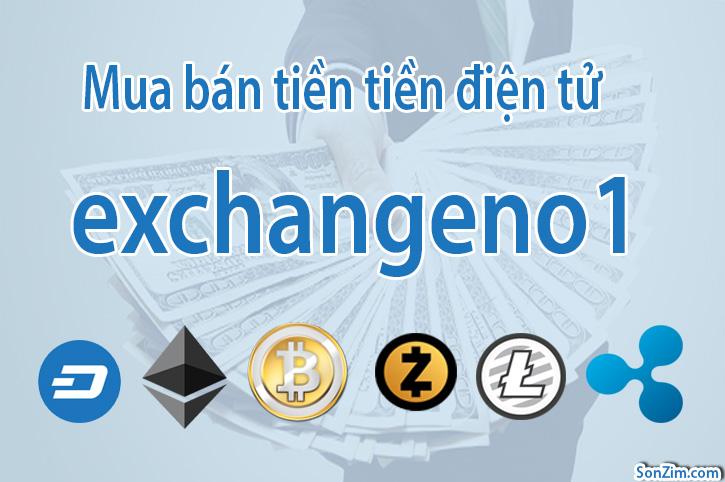 Exchangeno1 sàn mua bán BTC, BCC, ETH, LTC và hơn 10 loại tiền điện tử khác