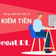 MegaURL trang rút gọn link kiếm tiền Việt Nam không thể bỏ qua (rate 4$)