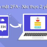 Bảo mật 2FA là gì? Cách sử dụng xác thực 2 yếu tố cho các tài khoản mạng