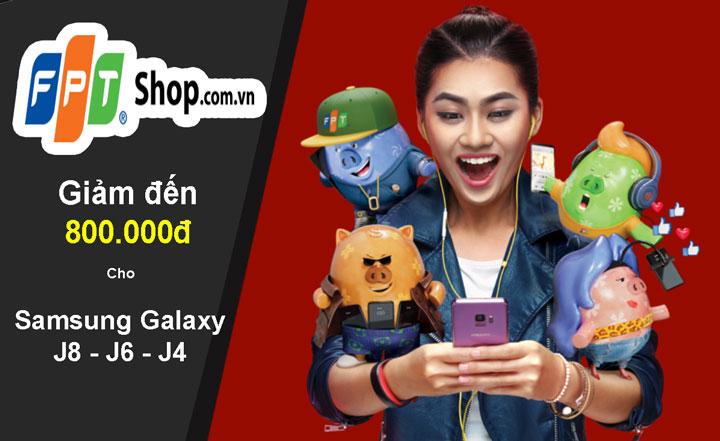 FPT Shop giảm giá mạnh cho Samsung Galaxy J8, J6 và, J4