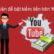 Điều kiện bật kiếm tiền trên Youtube mới nhất 2018