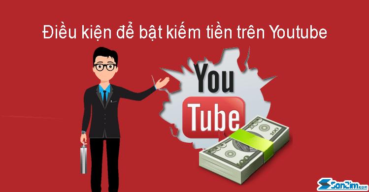 Điều kiện bật kiếm tiền trên Youtube