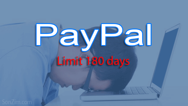 Làm sao gỡ PayPal limit 180 ngày?