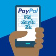 Phí chuyển tiền trên PayPal trong nước và ra nước ngoài