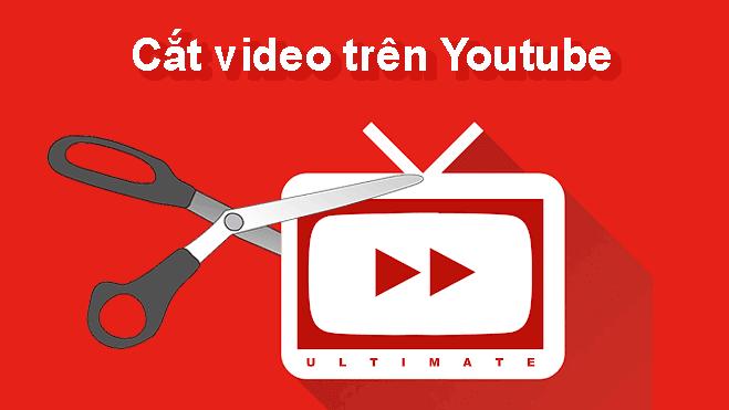 Cách cắt video trên Youtube