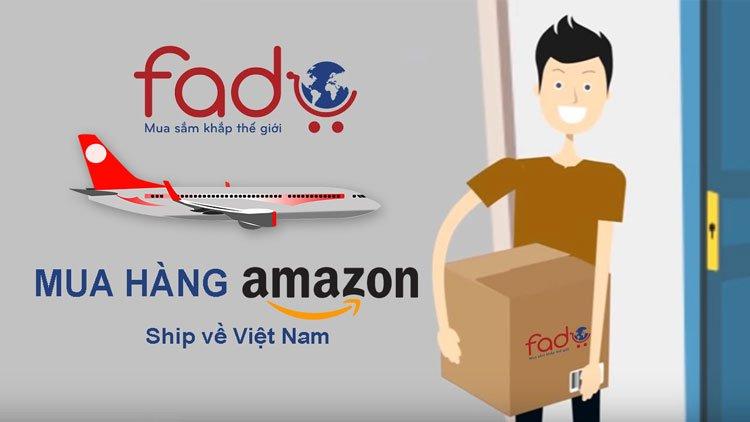 Fado dịch vụ mua hàng trên Amazon ship về Việt Nam