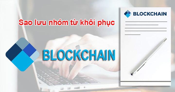 Sao lưu nhóm từ khôi phục Ví Blockchain