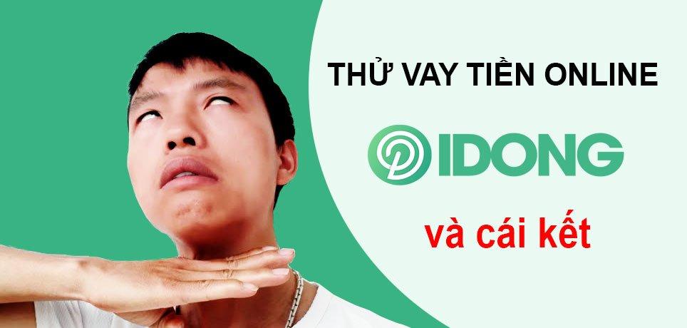 Trải nghiệm vay tiền online trên iDong và cái kết